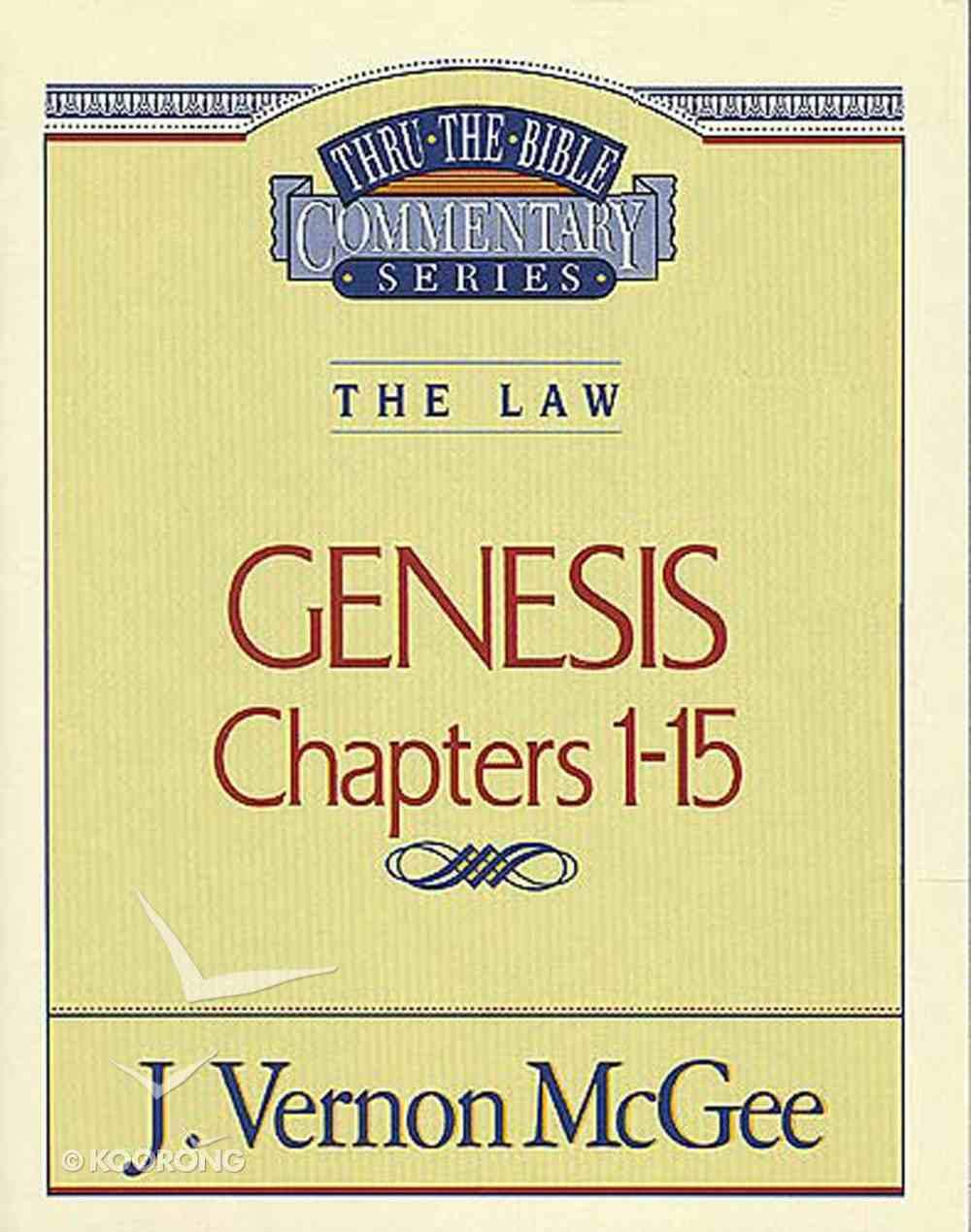 Thru the Bible #01: Genesis (Volume 1) (#01 in Thru The Bible Old Testament Series) eBook