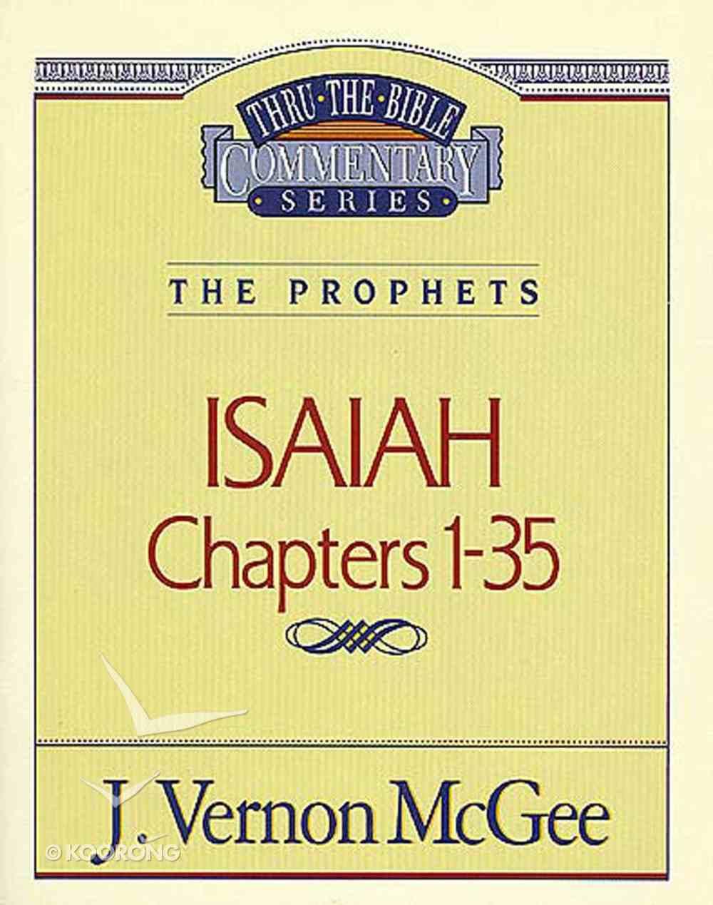 Thru the Bible OT #22: Isaiah (Volume 1) (#22 in Thru The Bible Old Testament Series) eBook