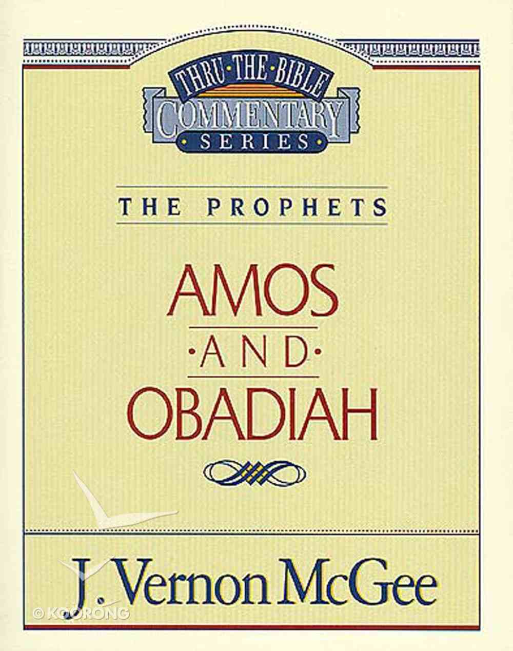 Thru the Bible OT #28: Amos/Obadiah (#28 in Thru The Bible Old Testament Series) eBook