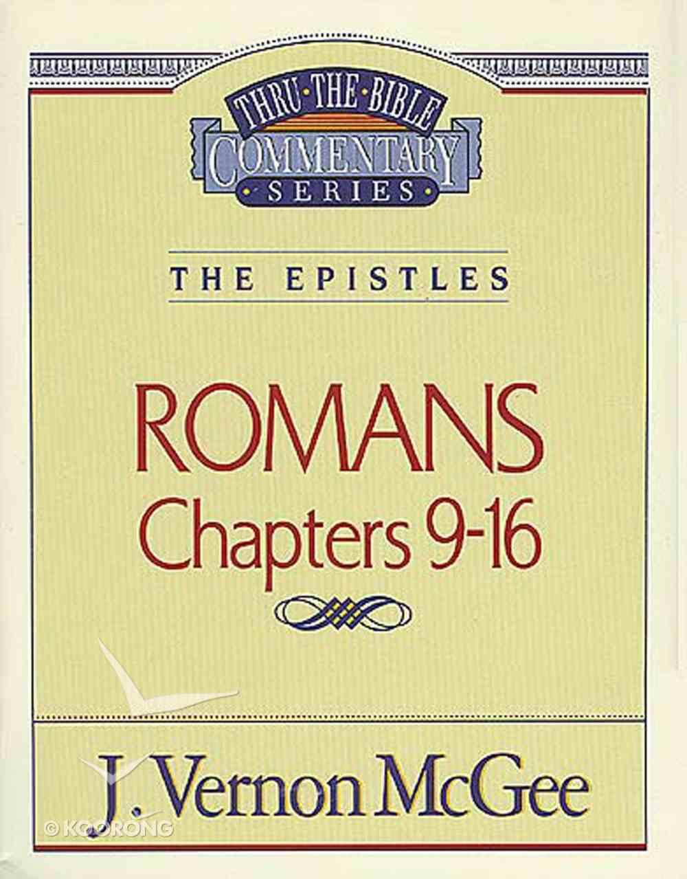 Thru the Bible NT #43: Romans (Volume 2) (#43 in Thru The Bible New Testament Series) eBook