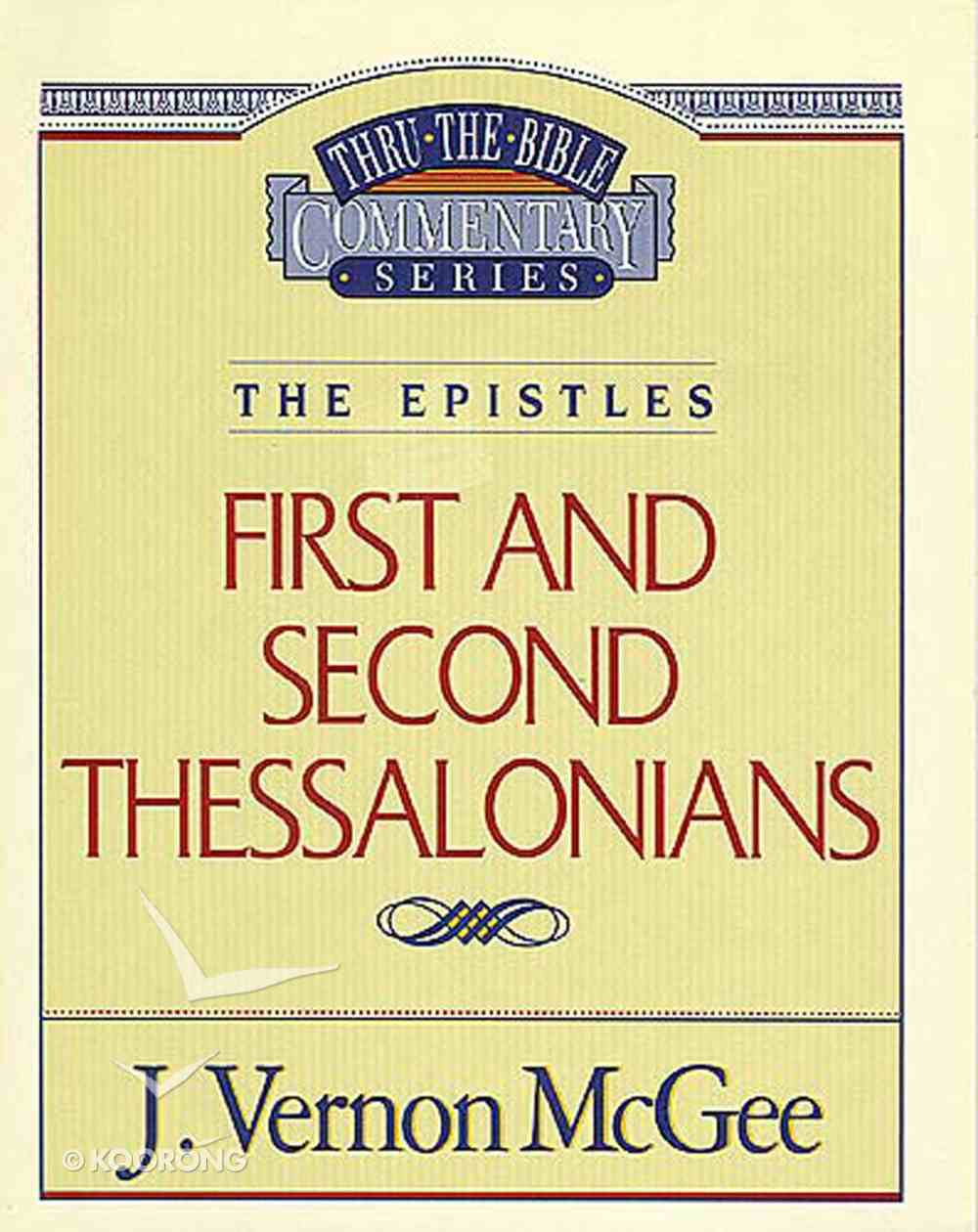 Thru the Bible NT #49: The Epistles (1 and 2 Thessalonians) (#49 in Thru The Bible New Testament Series) eBook