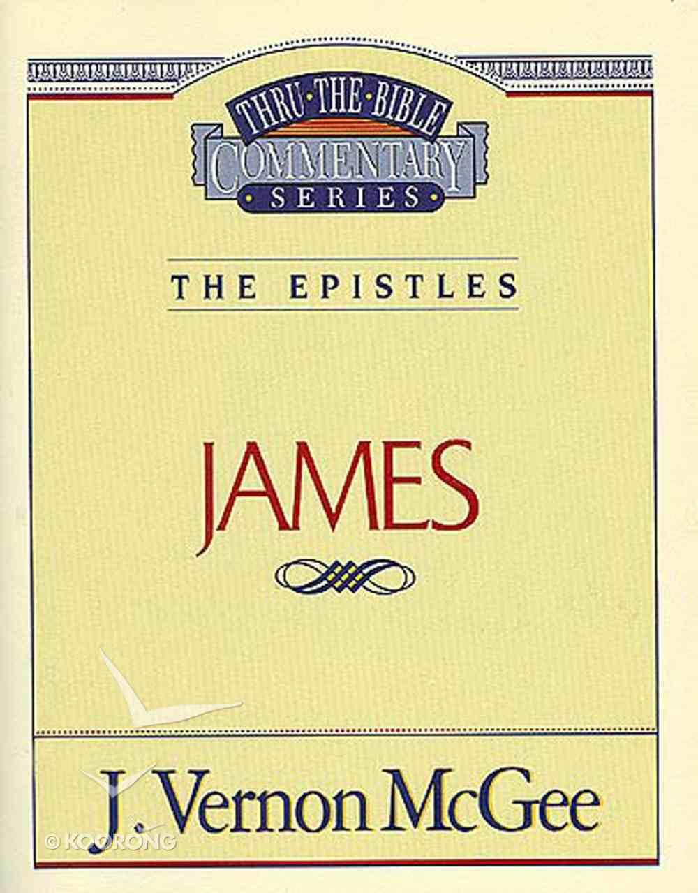 Thru the Bible NT #53: The Epistles (James) (#53 in Thru The Bible New Testament Series) eBook