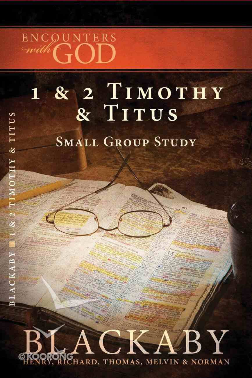 1 & 2 Timothy & Titus (Encounters With God Series) eBook
