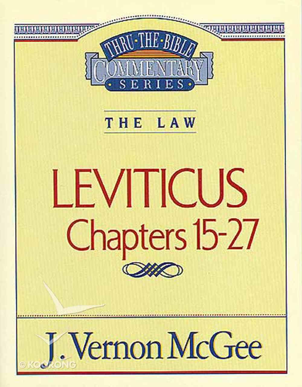 Thru the Bible OT #07: Leviticus (Volume 2) (#07 in Thru The Bible Old Testament Series) eBook