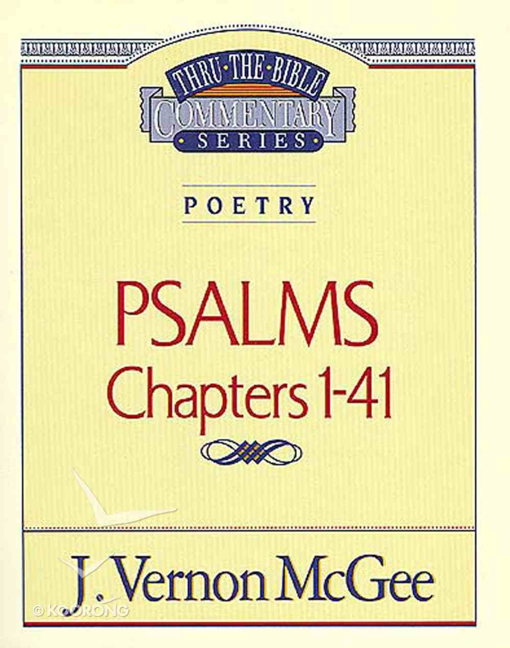 Thru the Bible OT #17: Psalms (Volume 1) (#17 in Thru The Bible Old Testament Series) eBook