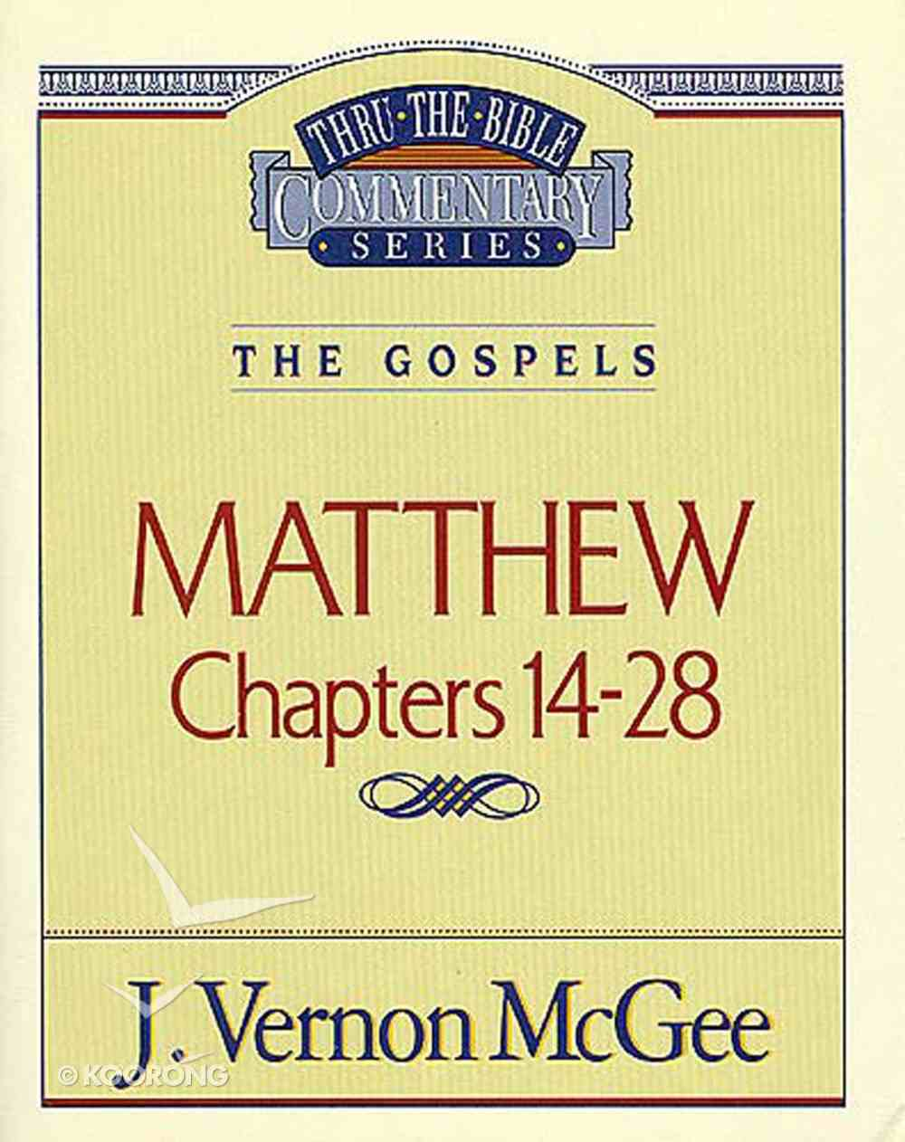 Thru the Bible NT #35: Matthew (Volume 2) (#35 in Thru The Bible New Testament Series) eBook