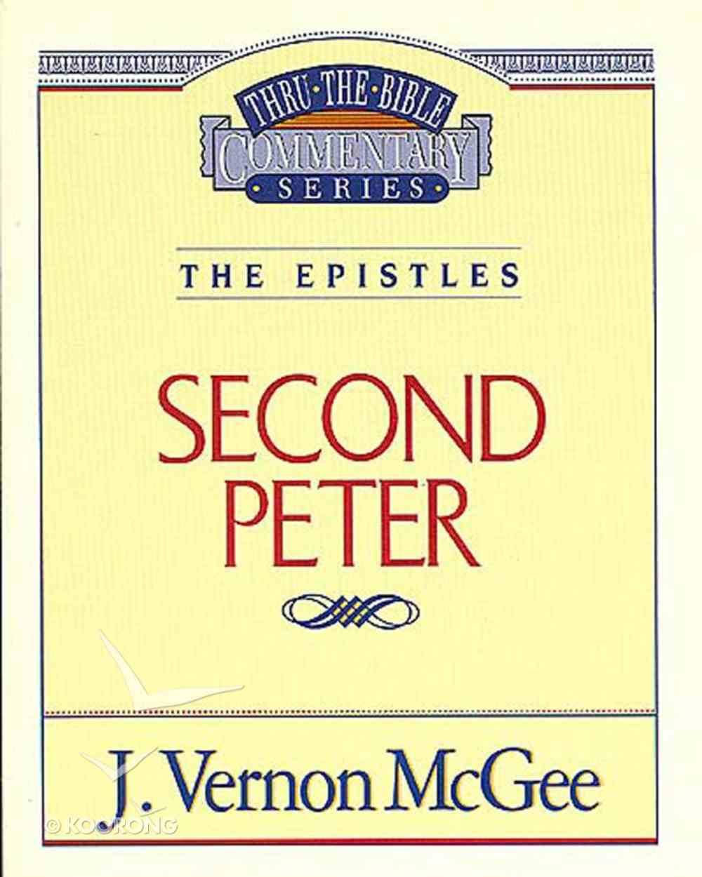Thru the Bible NT #55: 2 Peter (#55 in Thru The Bible New Testament Series) eBook
