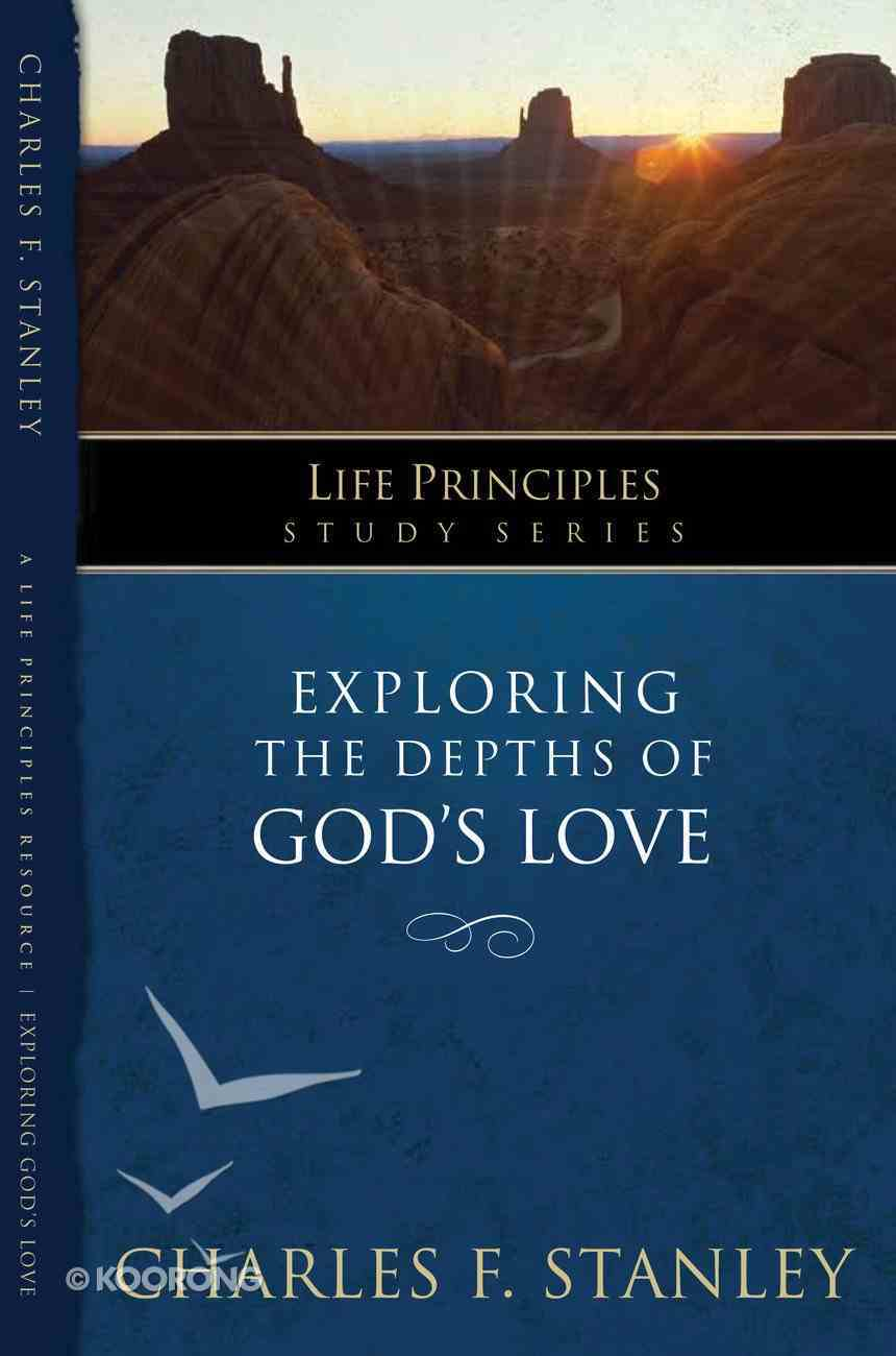 Exploring the Depths of God's Love (Life Principles Study Series) eBook