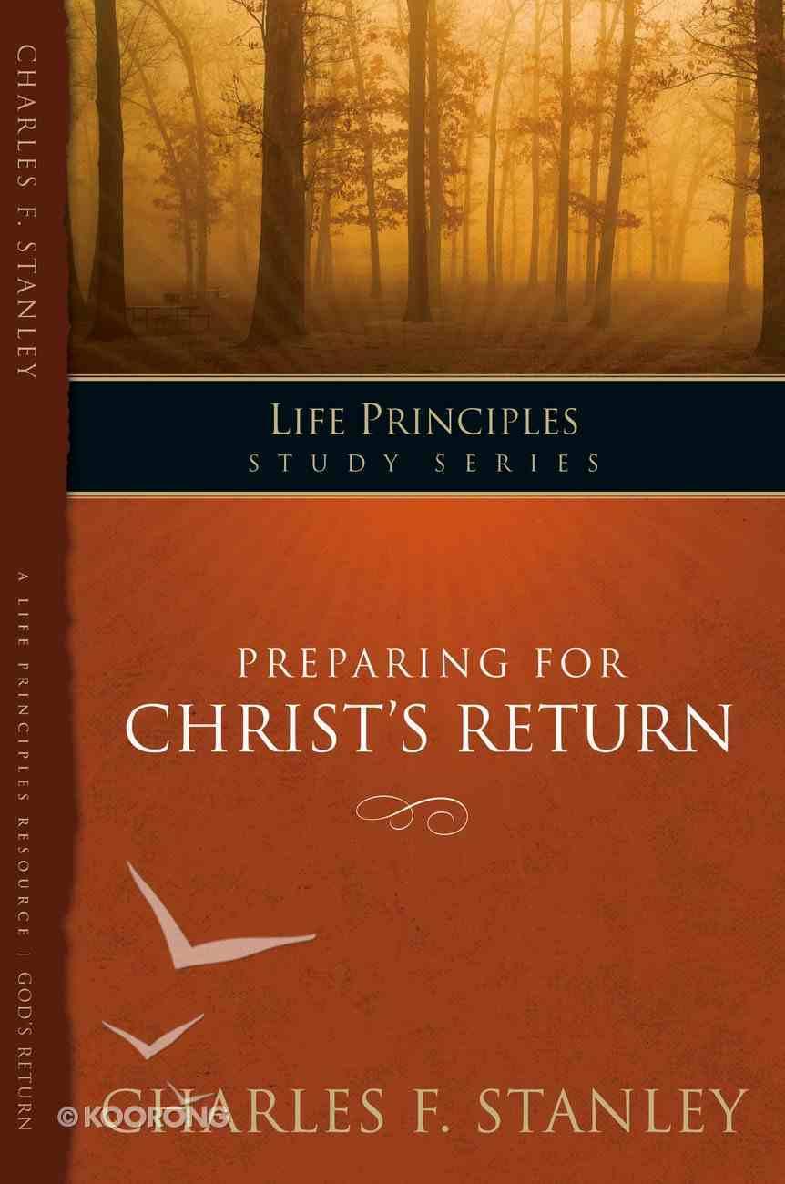 Preparing For Christ's Return (Life Principles Study Series) eBook