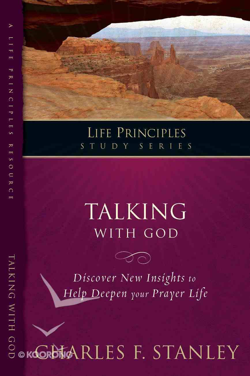 Talking With God (Life Principles Study Series) eBook