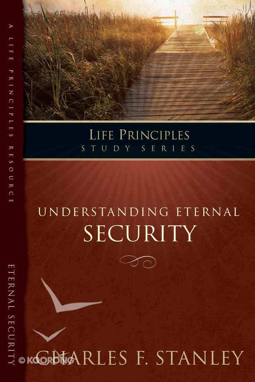 Understanding Eternal Security (Life Principles Study Series) eBook