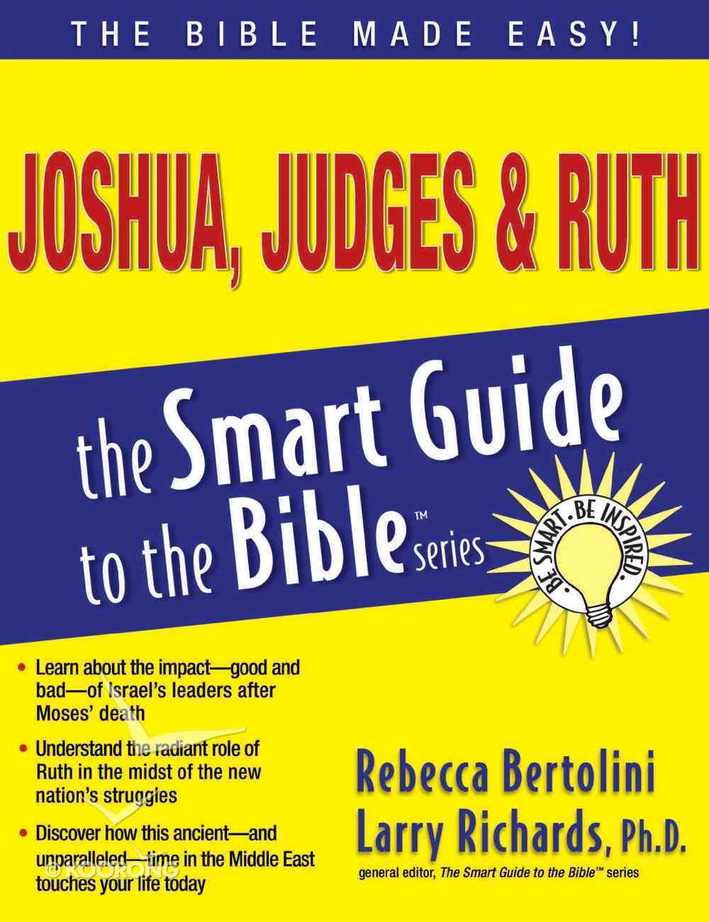 Joshua, Judges & Ruth (Smart Guide To The Bible Series) eBook