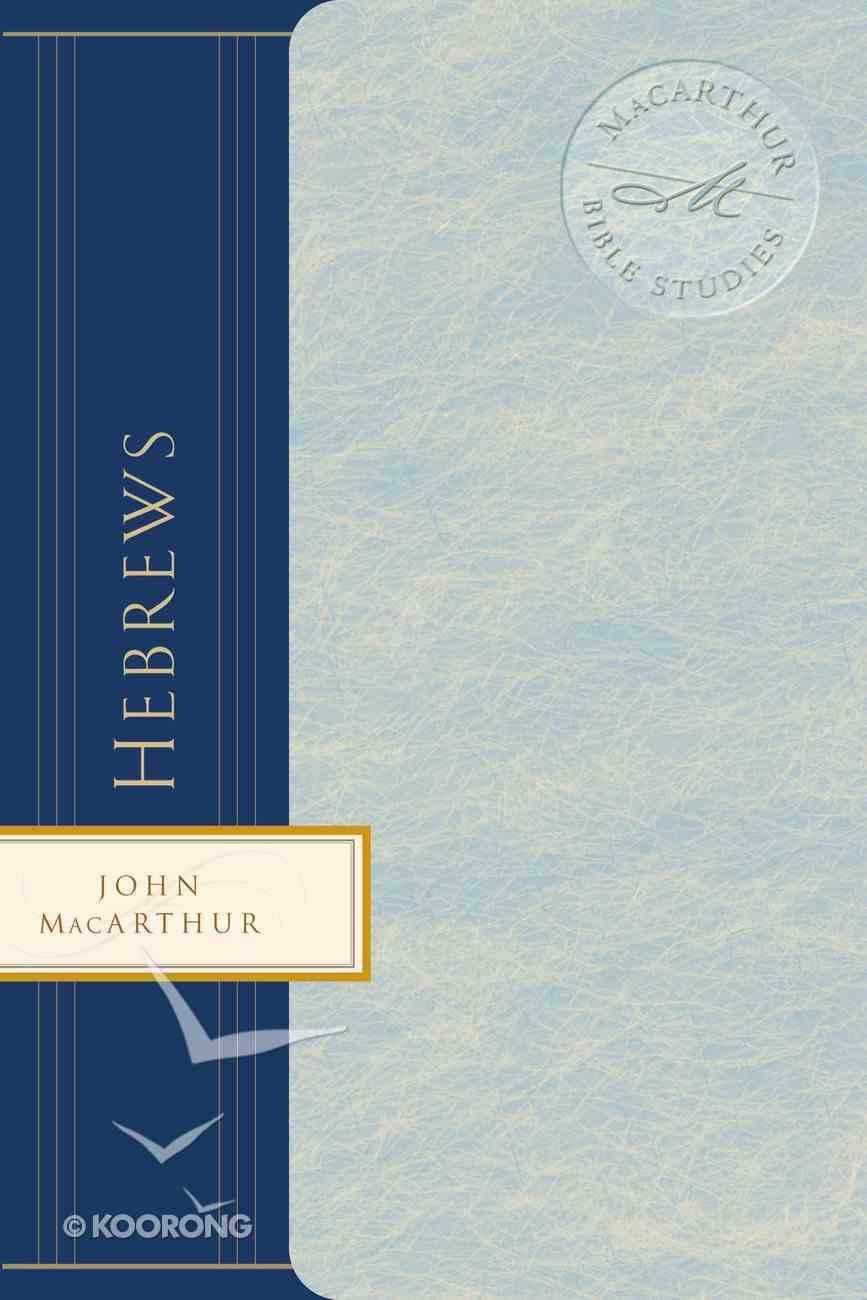 Hebrews (Macarthur Bible Study Series) eBook