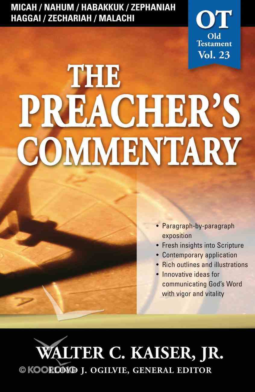 Micah/Nahum/Habakkuk/Zephaniah/Haggai/Zechariah/Malachi (#23 in Preacher's Commentary Series) eBook