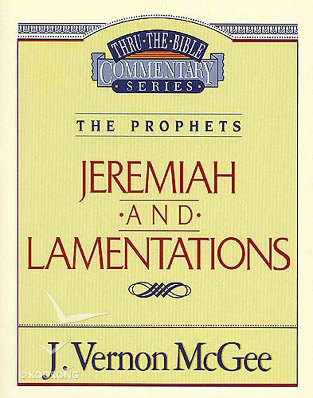 Thru the Bible OT #24: Jeremiah/Lamentations (#24 in Thru The Bible Old Testament Series) eBook