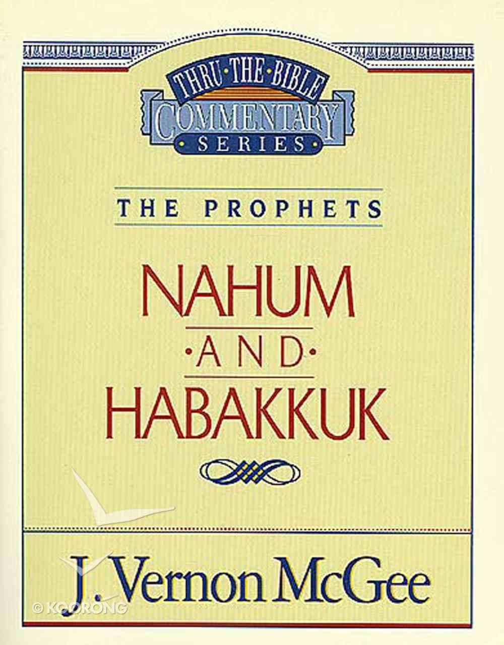 Thru the Bible #30: Nahum/Habbakuk (#30 in Thru The Bible Old Testament Series) eBook