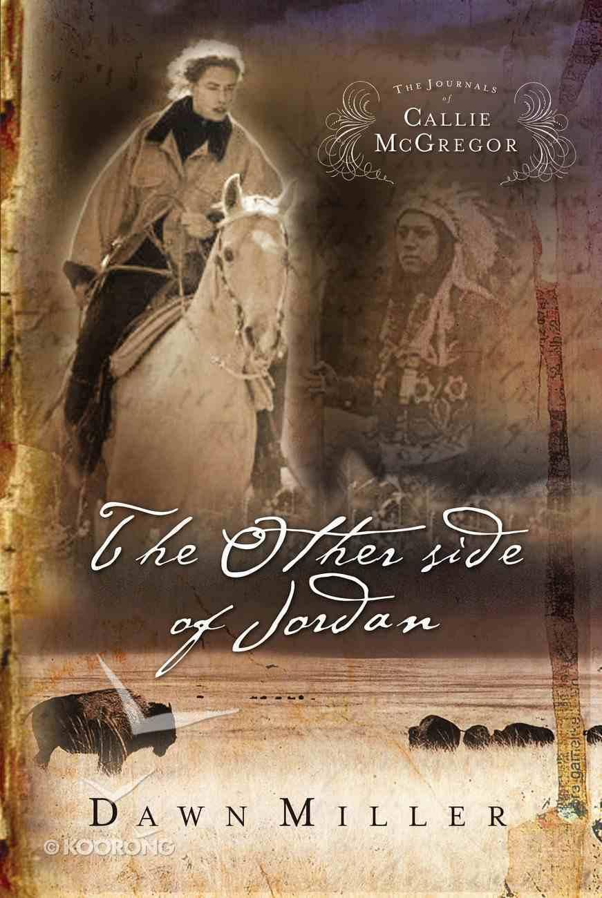 The Other Side of Jordan (#02 in Journals Of Callie Mcgregor Series) eBook