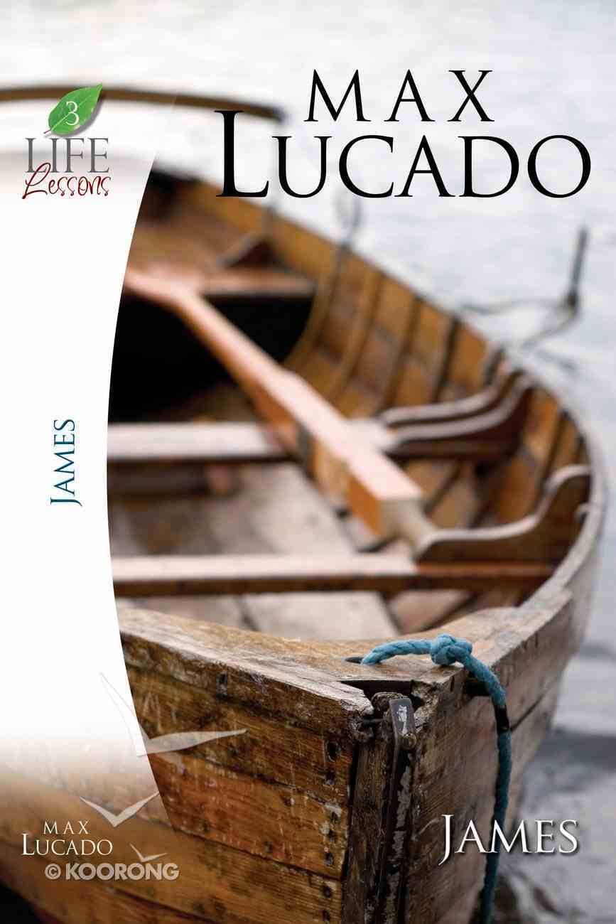 James (Life Lessons With Max Lucado Series) eBook