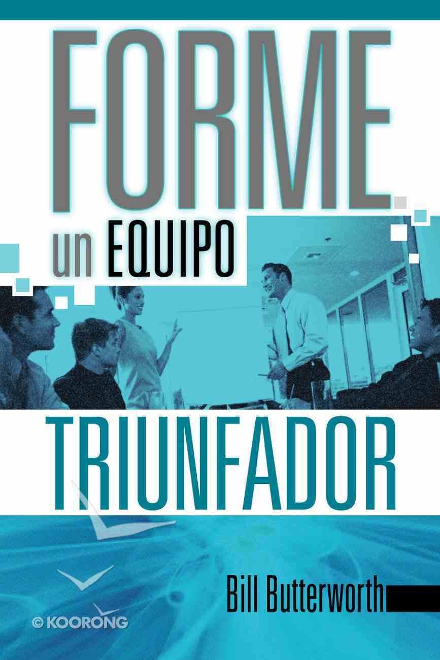Forme Un Equipo Triunfador (Spa) (Building Successful Teams) eBook