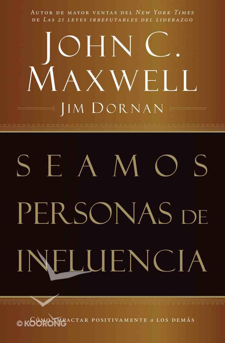 Seamos Personas De Influen (Spanish) (Spa) (Becoming A Person Of Influence) eBook