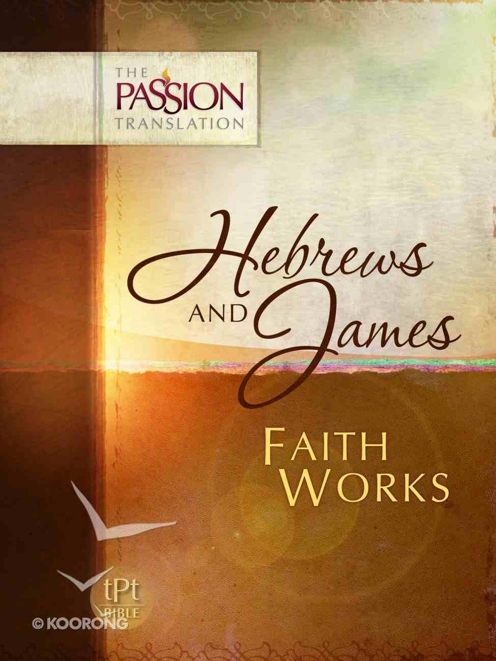 TPT Hebrews & James: Faith Works eBook