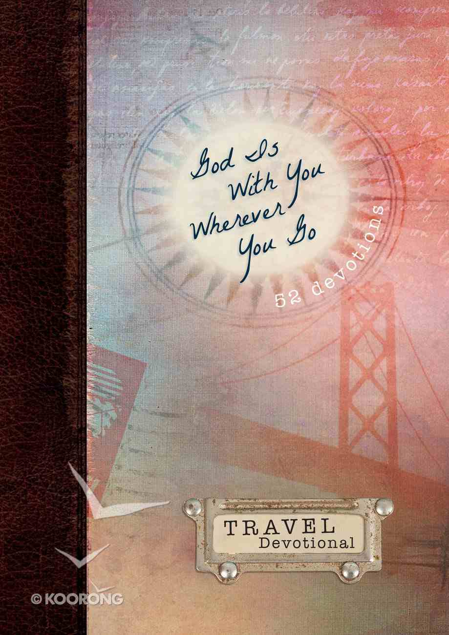 Travel Devotional: God is With You Wherever You Go eBook