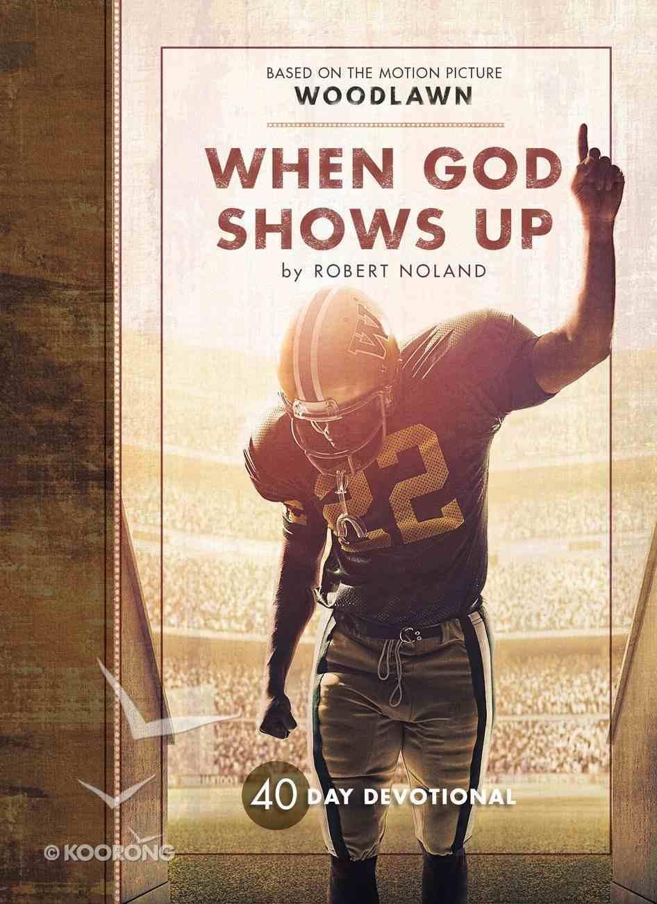 Woodlawn: When God Shows Up (Movie Devotional) eBook
