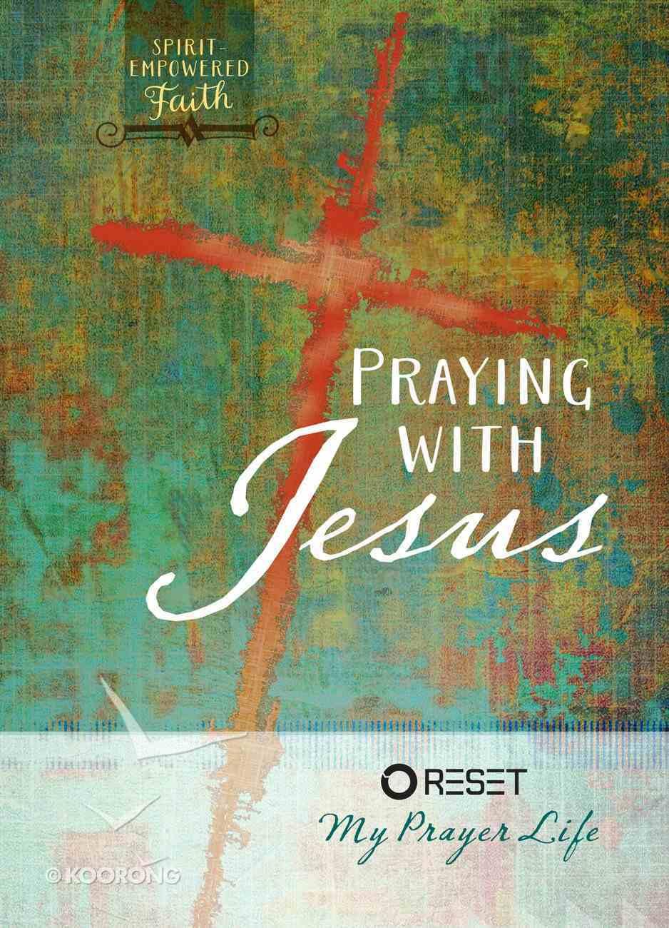 Praying With Jesus eBook