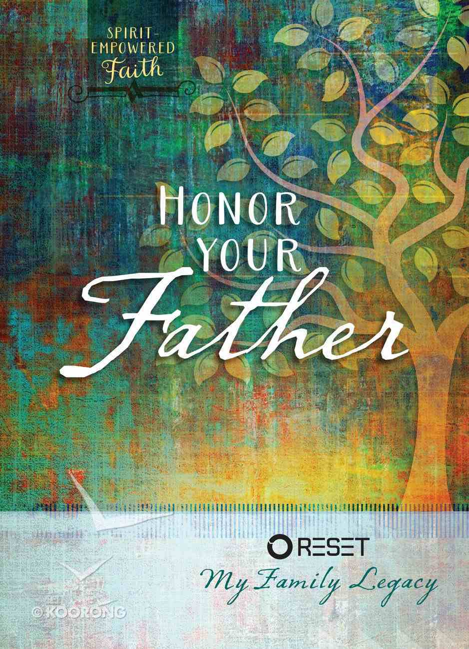 Honor Your Father (Spirit Empowered Faith Series) eBook