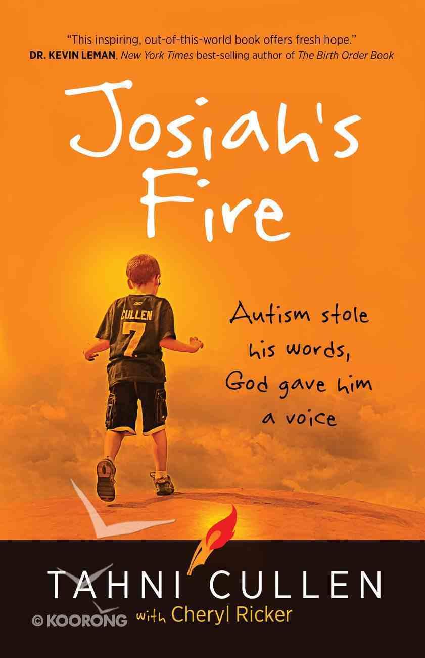 Josiah's Fire: Autism Stole His Words, God Gave Him a Voice eBook