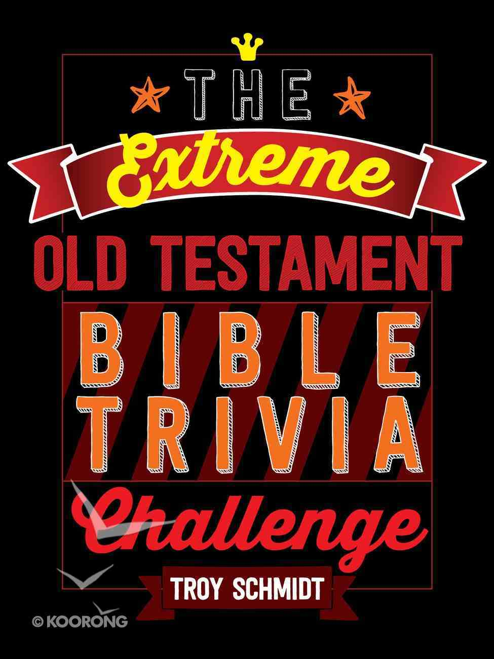 The Extreme Old Testament Bible Trivia Challenge eBook