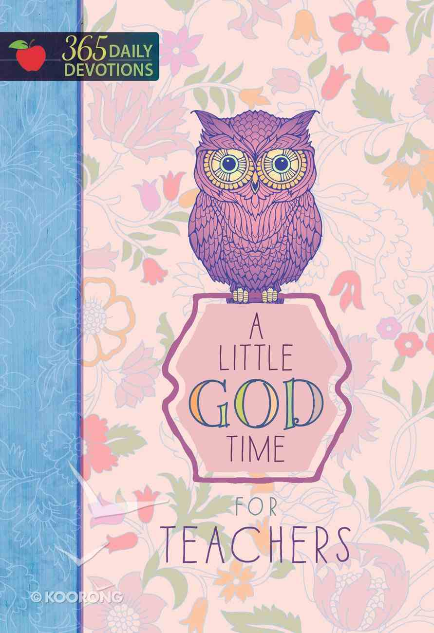 A Little God Time For Teachers (365 Daily Devotions Series) eBook