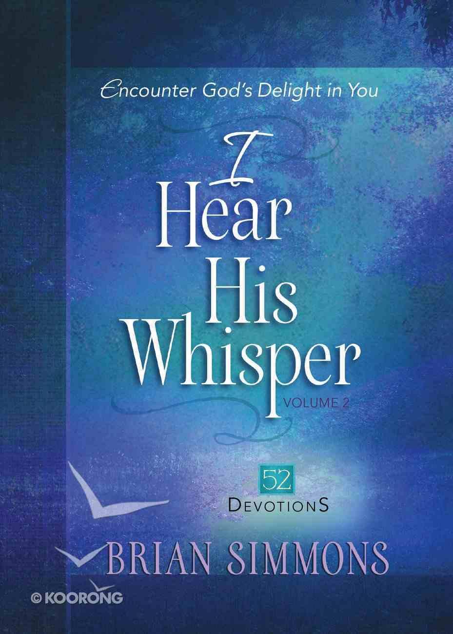 I Hear His Whisper #02: Encounter God's Delight in You (52 Devotions) eBook