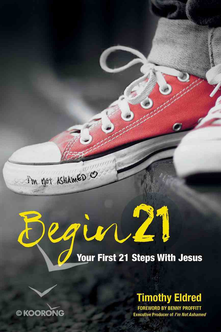 Begin 21: Your First 21 Steps With Jesus eBook