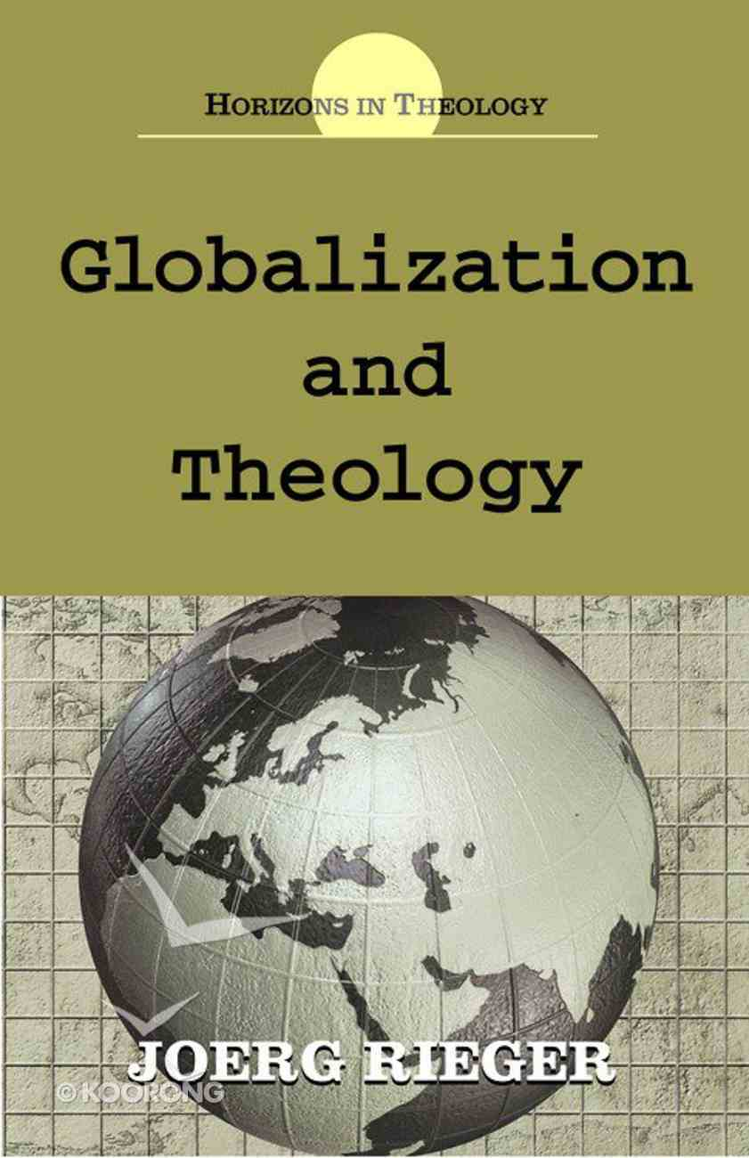 Globalization and Theology (Horizons In Theology Series) eBook