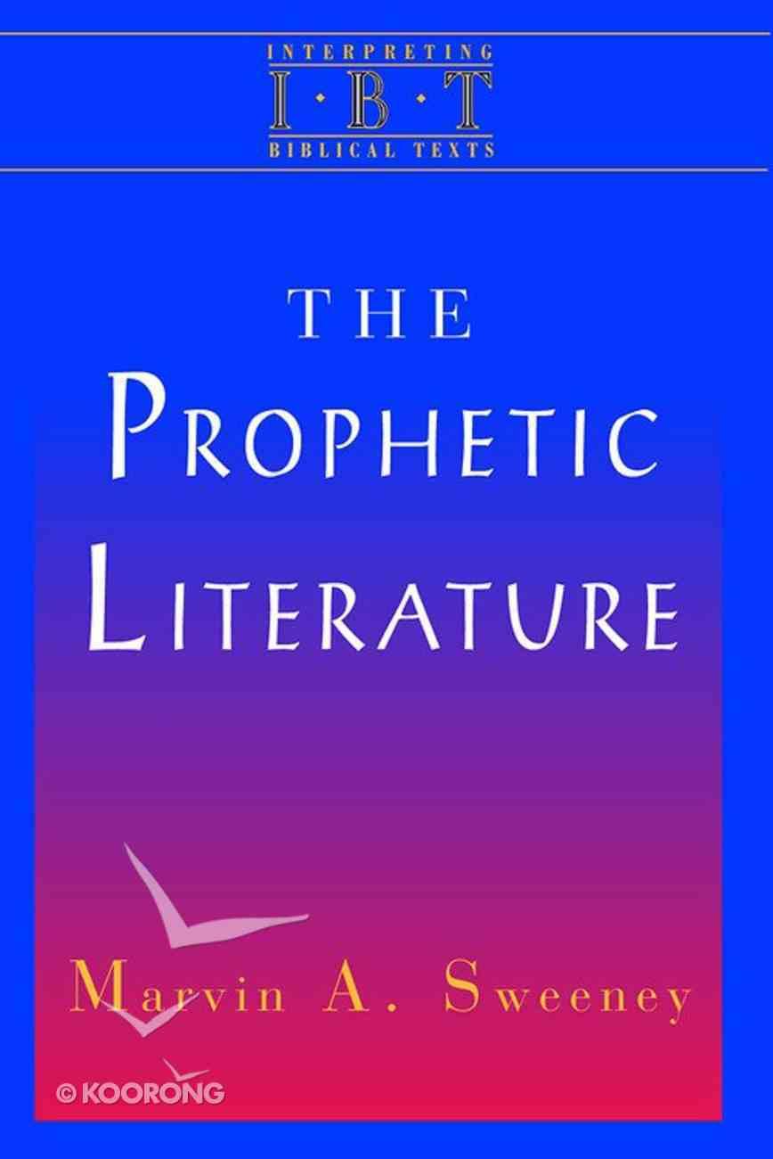 The Prophetic Literature (Interpreting Biblical Texts Series) eBook