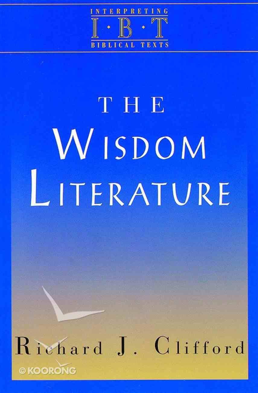The Wisdom Literature (Interpreting Biblical Texts Series) eBook