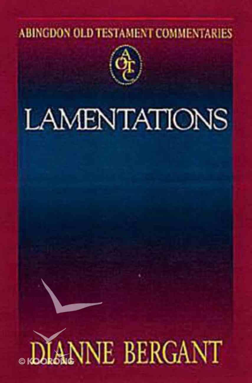 Abingdon Old Testament Commentaries   Lamentations (Abingdon Old Testament Commentaries Series) eBook
