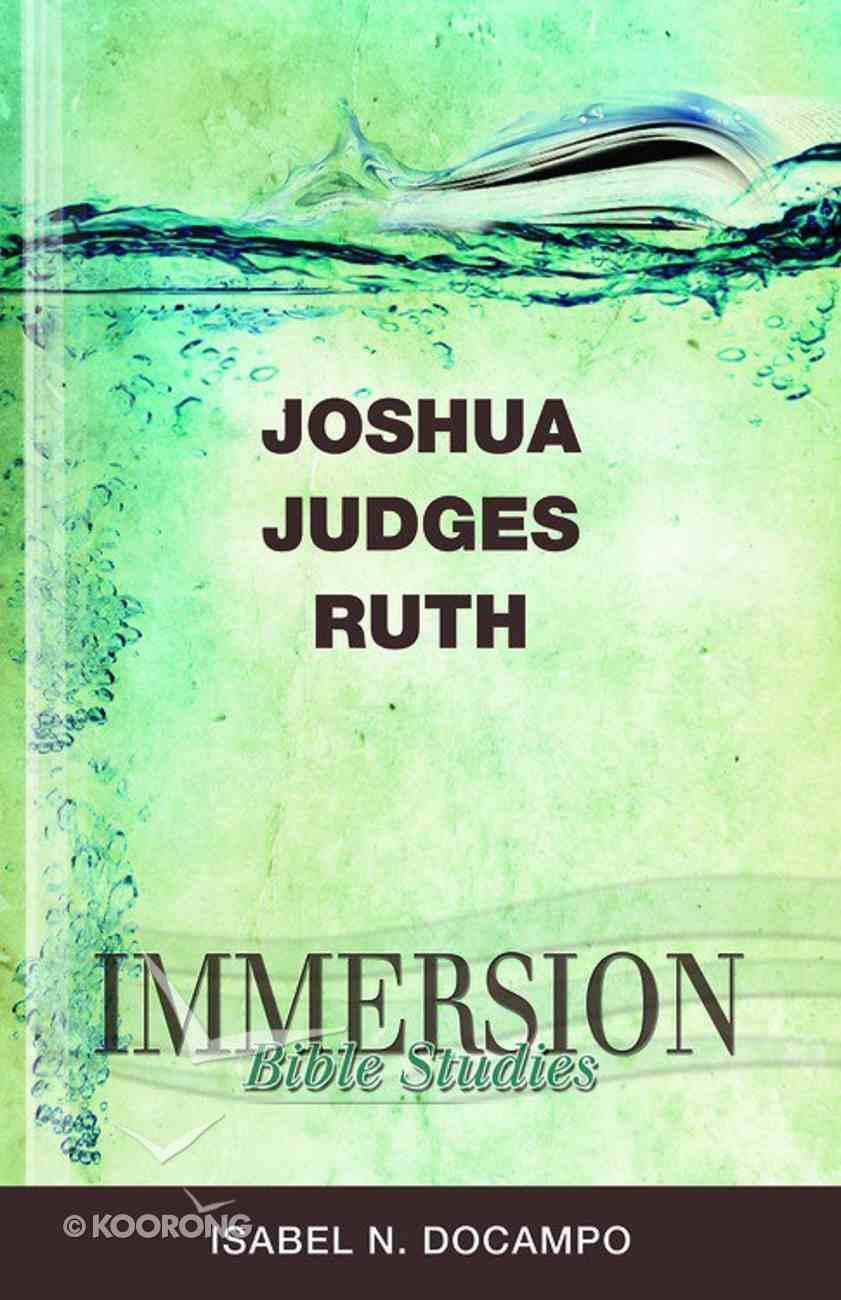 Joshua, Judges, Ruth (Immersion Bible Study Series) eBook