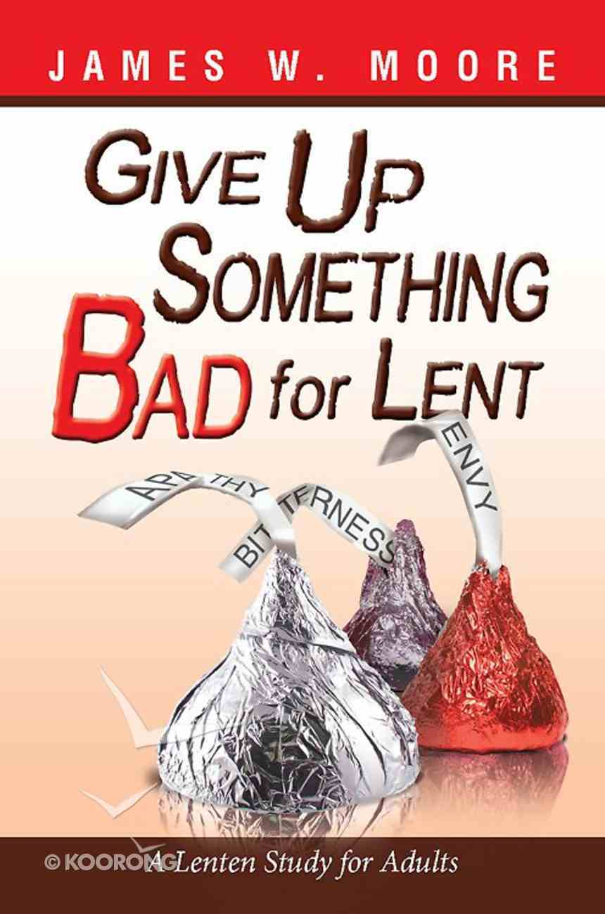 Give Up Something Bad For Lent eBook