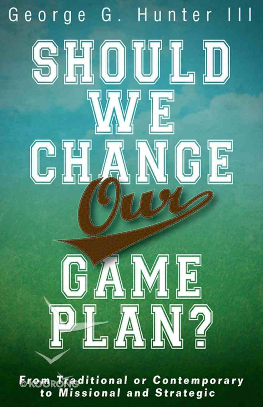 Should We Change Our Game Plan? eBook