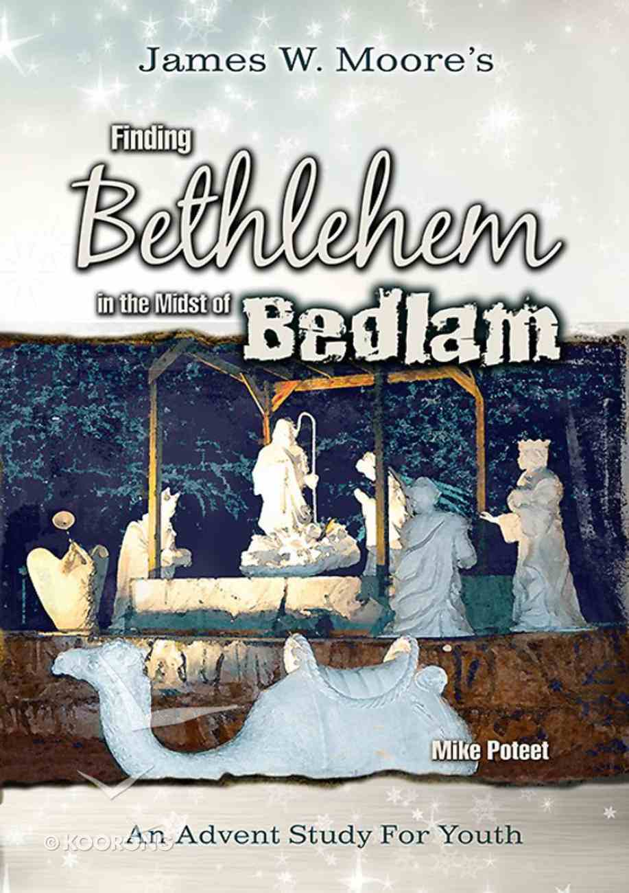 Finding Bethlehem in the Midst of Bedlam - Youth Study eBook