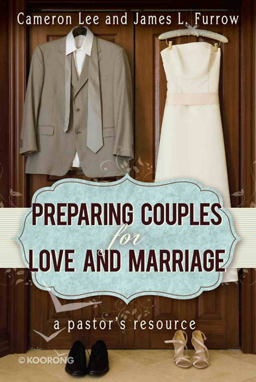 Preparing Couples For Love and Marriage eBook