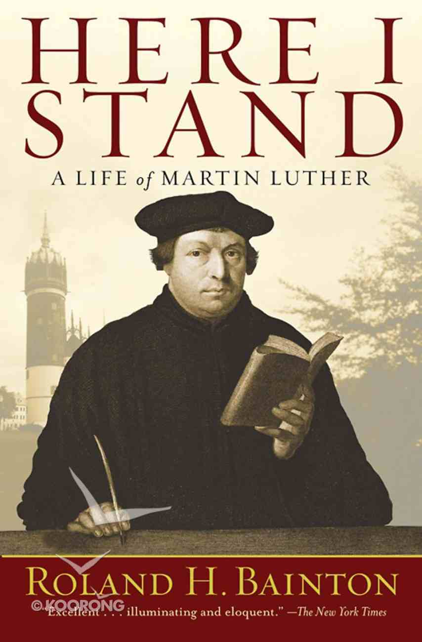 Here I Stand: A Life of Martin Luther eBook