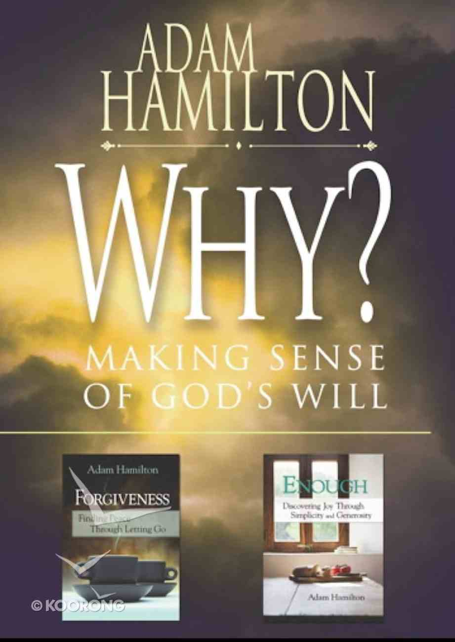 Why?/Enough/Forgiveness: Selections From Adam Hamilton eBook