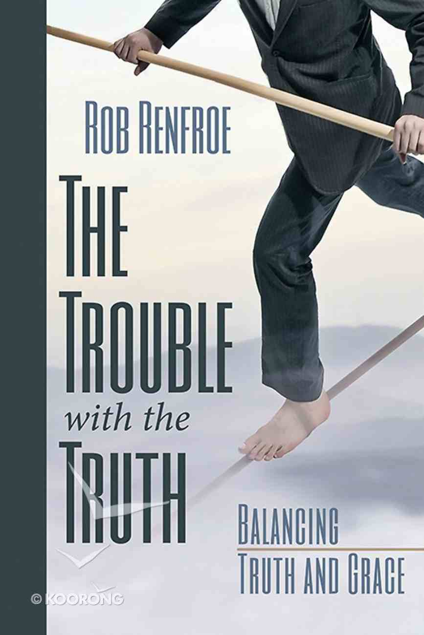 The Trouble With the Truth eBook