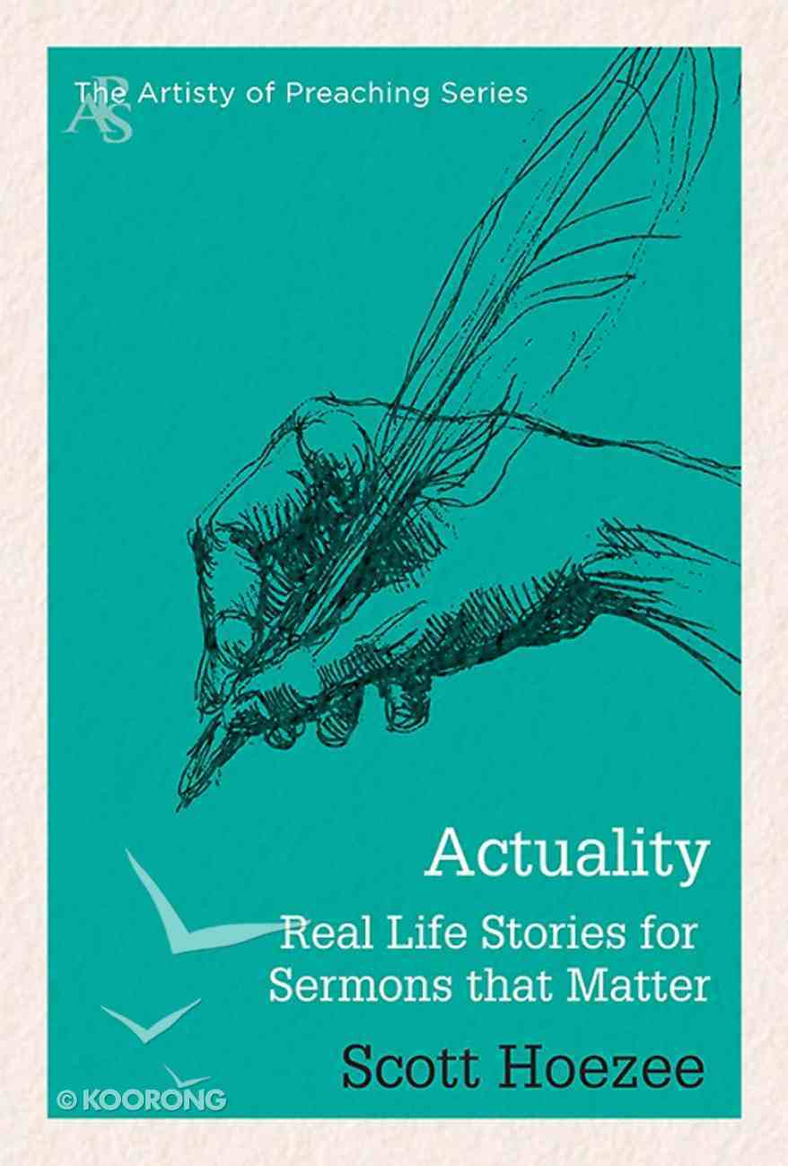 Actuality (Artistry Of Preaching Series) eBook