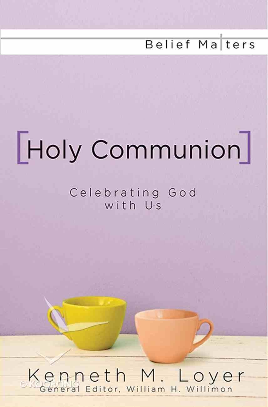 Belief Matters: Holy Communion eBook