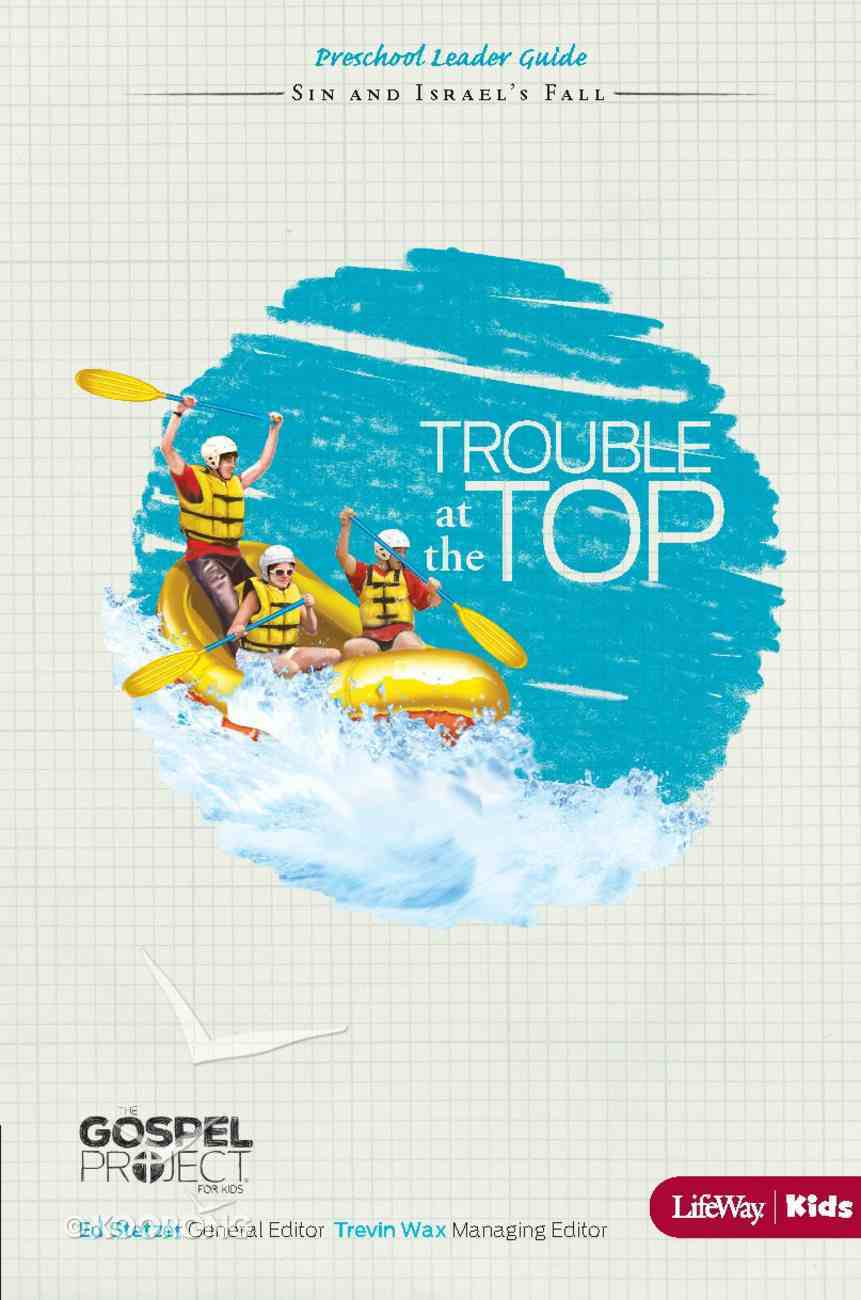 Gospel Project For Kids: The Trouble At the Top Preschool Leader Guide eBook