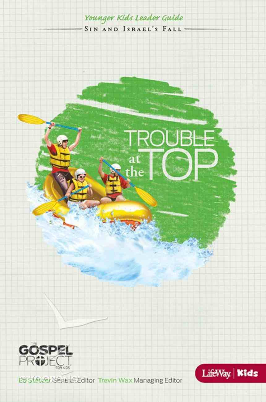 Gospel Project For Kids: The Trouble At the Top Younger Kids Leader Guide eBook